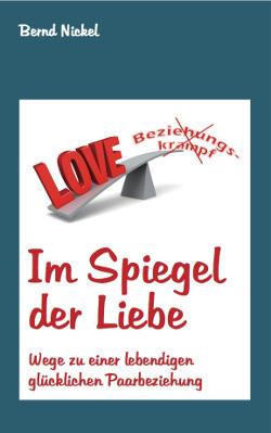 """Buchcover """"Im Spiegel der Liebe"""" - Wege zu einer lebendigen glücklichen Paarbeziehung"""